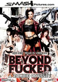 Beyond Fucked: A Zombie Odyssey  :  Beyond Fucked: A Zombie Odyssey   Porn Video